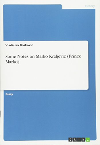 Some Notes on Marko Kraljevic (Prince Marko): Boskovic, Vladislav