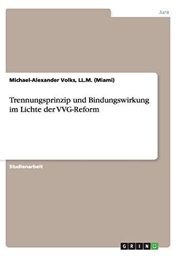 9783656874379: Trennungsprinzip und Bindungswirkung im Lichte der VVG-Reform
