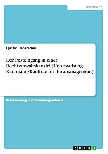 9783656874454: Der Posteingang in einer Rechtsanwaltskanzlei (Unterweisung Kaufmann/Kauffrau f�r B�romanagement)