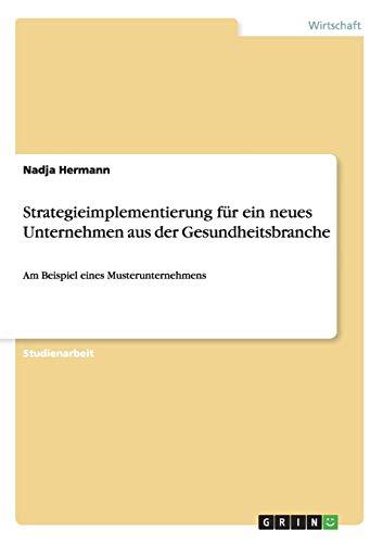 9783656879787: Strategieimplementierung f�r ein neues Unternehmen aus der Gesundheitsbranche