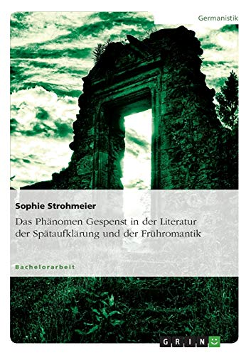 9783656880639: Das Phänomen Gespenst in der Literatur der Spätaufklärung und der Frühromantik