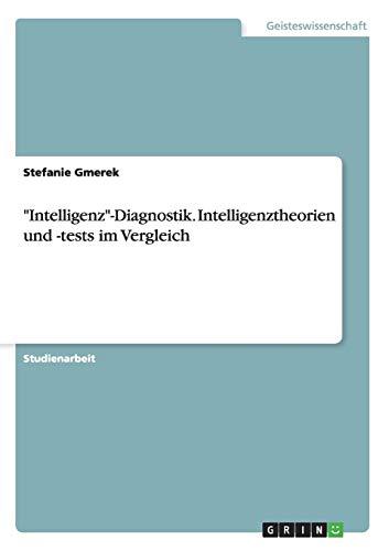 """9783656880738: """"Intelligenz""""-Diagnostik. Intelligenztheorien und -tests im Vergleich"""
