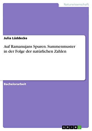 9783656882015: Auf Ramanujans Spuren. Summenmuster in der Folge der natürlichen Zahlen (German Edition)