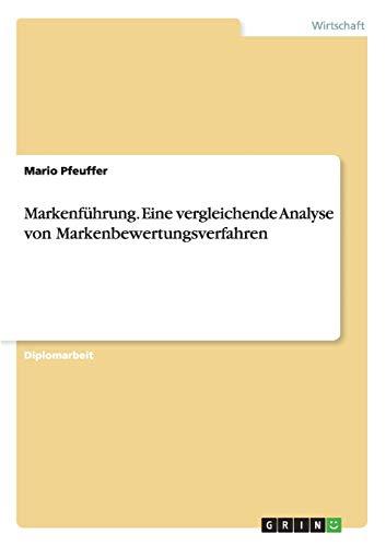 9783656883999: Markenführung. Eine vergleichende Analyse von Markenbewertungsverfahren (German Edition)