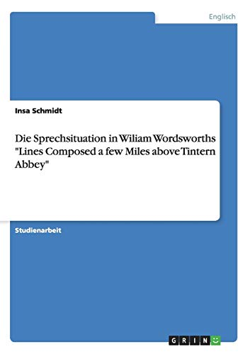 9783656888741: Die Sprechsituation in Wiliam Wordsworths