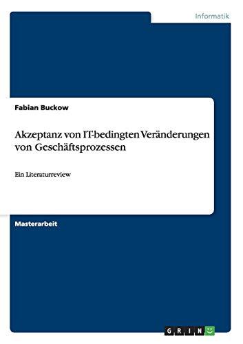Akzeptanz von IT-bedingten Veränderungen von Geschäftsprozessen: Fabian Buckow