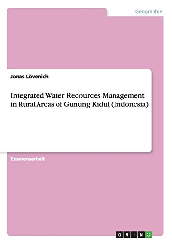 Integrated Water Recources Management in Rural Areas of Gunung Kidul (Indonesia): Jonas L�venich