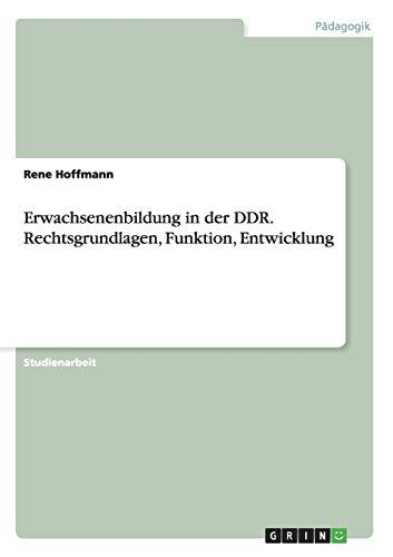 9783656902706: Erwachsenenbildung in der DDR. Rechtsgrundlagen, Funktion, Entwicklung