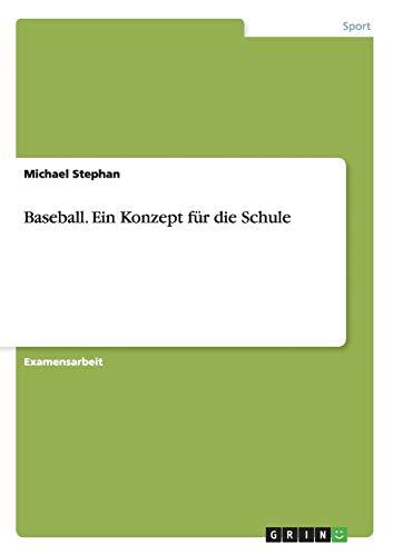 Baseball. Ein Konzept für die Schule: Michael Stephan