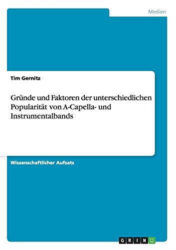 9783656904199: Gründe und Faktoren der unterschiedlichen Popularität von A-Capella- und Instrumentalbands (German Edition)