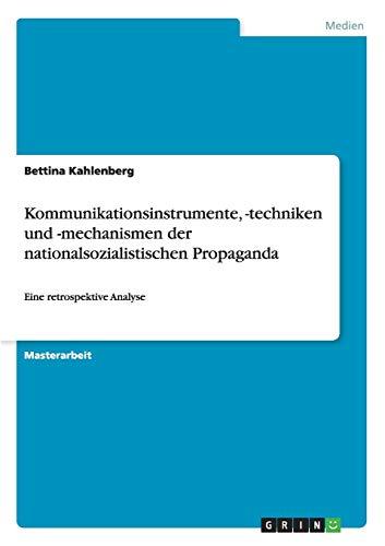 Kommunikationsinstrumente, -techniken und -mechanismen der nationalsozialistischen Propaganda: ...