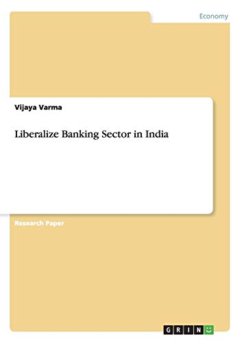 9783656907312: Liberalize Banking Sector in India