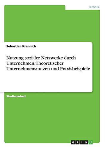 9783656907763: Nutzung sozialer Netzwerke durch Unternehmen. Theoretischer Unternehmensnutzen und Praxisbeispiele