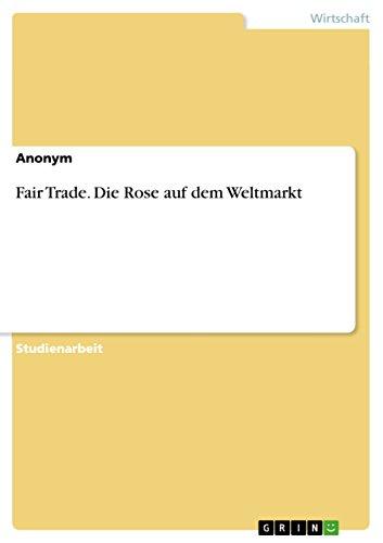 9783656908227: Fair Trade. Die Rose auf dem Weltmarkt