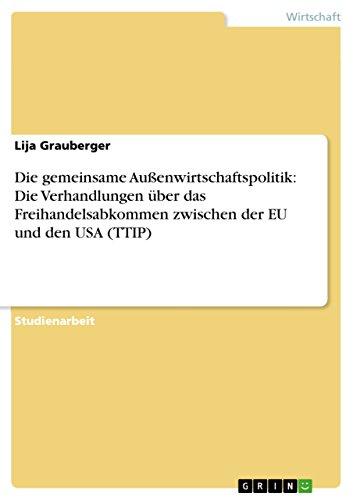 9783656911043: Die gemeinsame Au�enwirtschaftspolitik: Die Verhandlungen �ber das Freihandelsabkommen  zwischen der EU und den USA (TTIP)