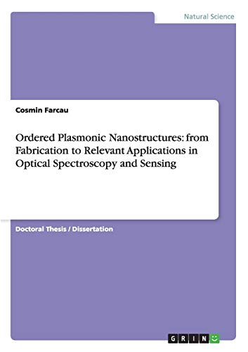 Ordered Plasmonic Nanostructures: from Fabrication to Relevant Applications in Optical Spectroscopy...