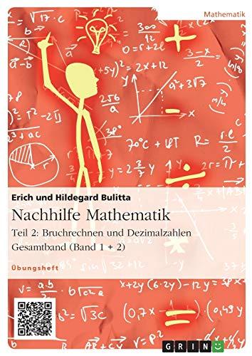 9783656913849: Nachhilfe Mathematik - Teil 2: Bruchrechnen und Dezimalzahlen. Gesamtband (Band 1 + 2)