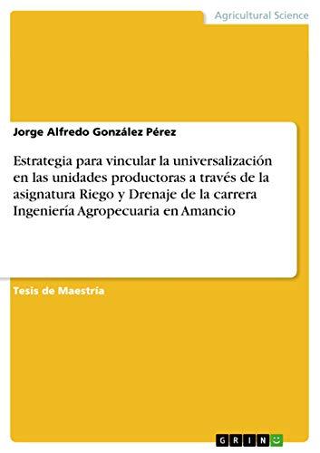 Estrategia para vincular la universalización en las: González Pérez, Jorge