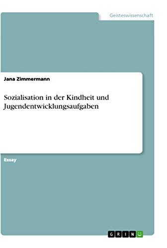 Sozialisation in Der Kindheit Und Jugendentwicklungsaufgaben (Paperback): Melanie Brechtken