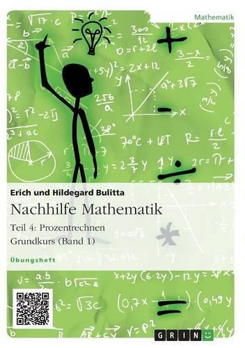 9783656916987: Nachhilfe Mathematik - Teil 4: Prozentrechnen. Grundkurs (Band 1)