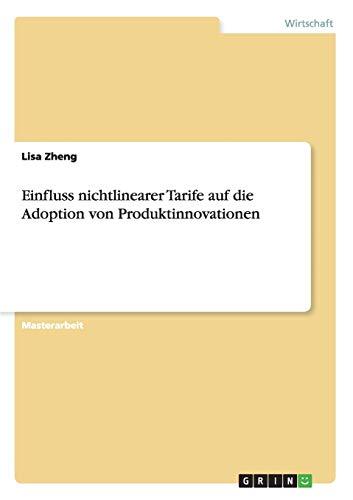Einfluss nichtlinearer Tarife auf die Adoption von Produktinnovationen: Lisa Zheng