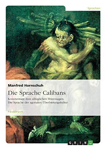 Die Sprache Calibans: Manfred Hornschuh