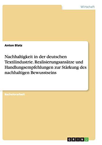 9783656919681: Nachhaltigkeit in der deutschen Textilindustrie. Realisierungsansätze und Handlungsempfehlungen zur Stärkung des nachhaltigen Bewusstseins