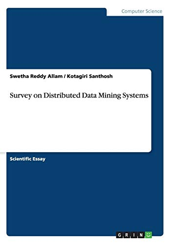 Survey on Distributed Data Mining Systems: Swetha Reddy Allam