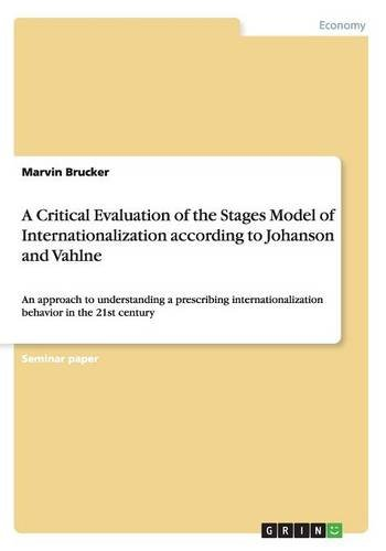 9783656931973: A Critical Evaluation of the Stages Model of Internationalization according to Johanson and Vahlne