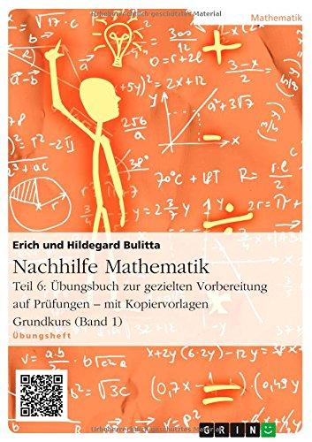 Nachhilfe Mathematik - Teil 6: Übungsbuch zur: Erich Bulitta