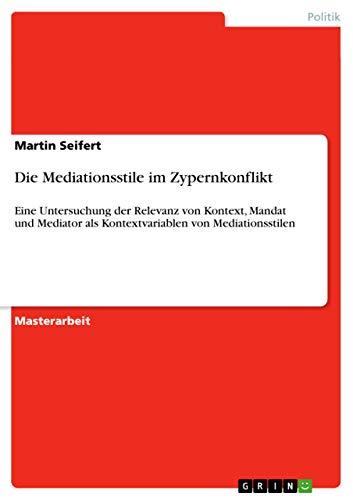 Die Mediationsstile im Zypernkonflikt: Martin Seifert