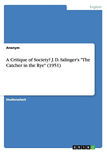 9783656935780: A Critique of Society? J. D. Salinger's