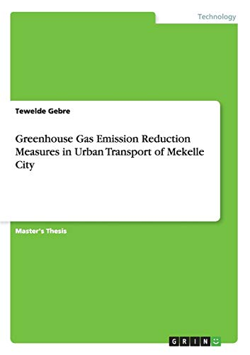 Greenhouse Gas Emission Reduction Measures in Urban Transport of Mekelle City: Tewelde Gebre
