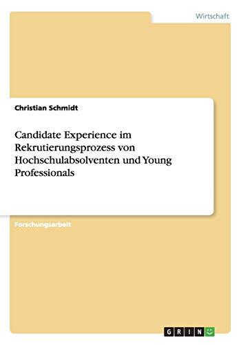 9783656943778: Candidate Experience im Rekrutierungsprozess von Hochschulabsolventen und Young Professionals