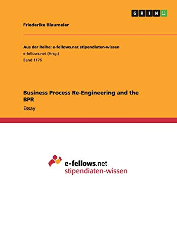 9783656945383: Business Process Re-Engineering and the BPR