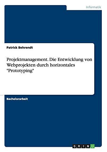 9783656945680: Projektmanagement. Die Entwicklung von Webprojekten durch horizontales