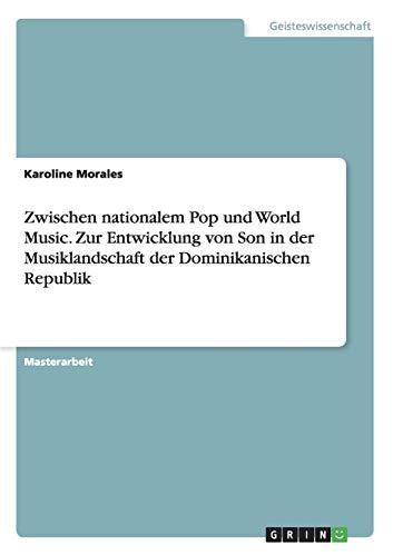 Zwischen nationalem Pop und World Music. Zur Entwicklung von Son in der Musiklandschaft der ...