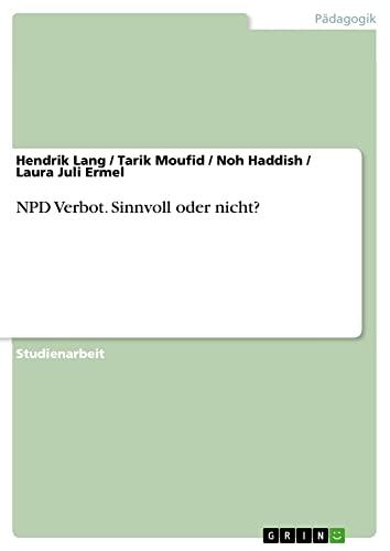9783656949589: NPD Verbot. Sinnvoll oder nicht?