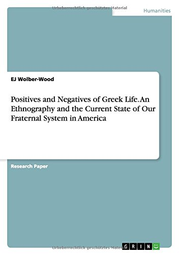 9783656949633: Positives and Negatives of Greek Life. An Ethnography and the Current State of Our Fraternal System in America