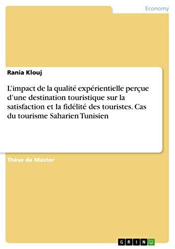 L'impact de la qualité expérientielle perçue d'une destination ...