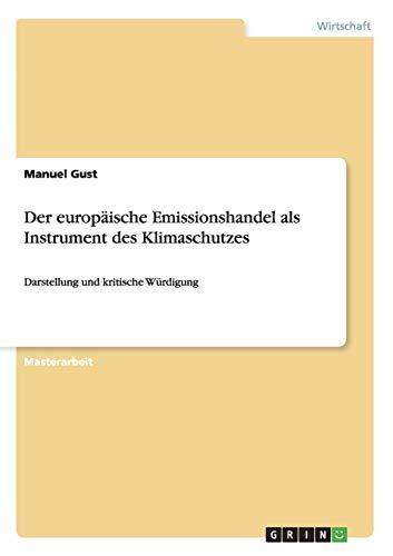 Der europäische Emissionshandel als Instrument des Klimaschutzes: Manuel Gust