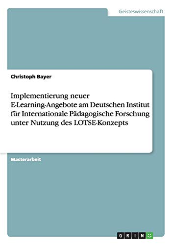 Implementierung neuer E-Learning-Angebote am Deutschen Institut für Internationale Pä...