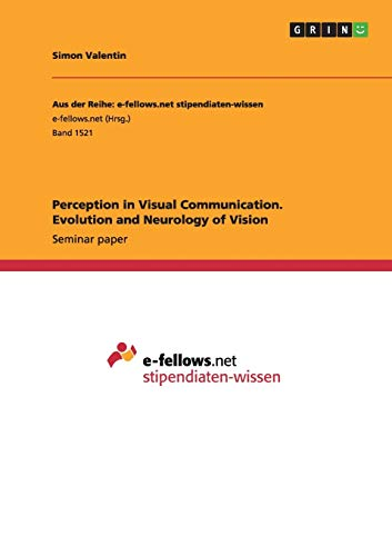 9783656956044: Perception in Visual Communication. Evolution and Neurology of Vision