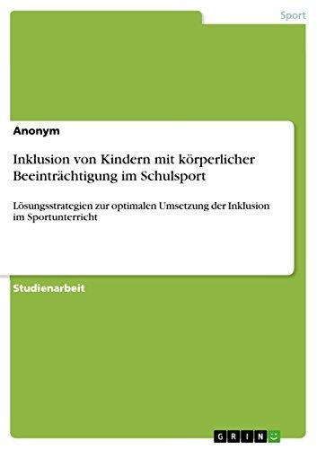 9783656956846: Inklusion von Kindern mit körperlicher Beeinträchtigung im Schulsport (German Edition)