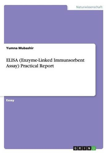9783656957225: ELISA (Enzyme-Linked Immunsorbent Assay) Practical Report
