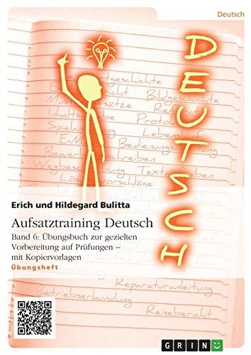 9783656958109: Aufsatztraining Deutsch - Band 6: Übungsbuch zur gezielten Vorbereitung auf Prüfungen - mit Kopiervorlagen