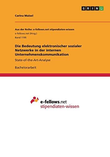 Die Bedeutung elektronischer sozialer Netzwerke in der internen Unternehmenskommunikation: Carina ...