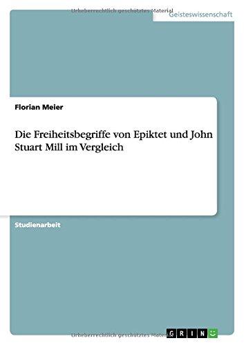 9783656961352: Die Freiheitsbegriffe von Epiktet und John Stuart Mill im Vergleich (German Edition)