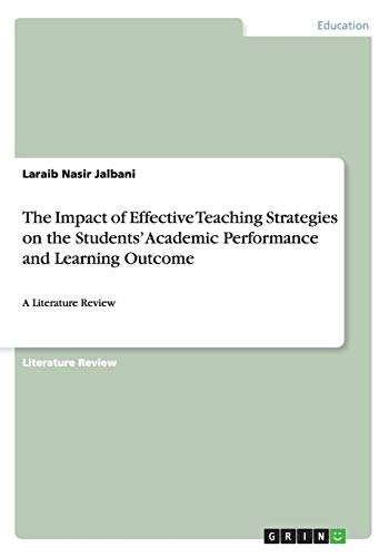 The Impact of Effective Teaching Strategies on the Students Academic Performance and Learning ...