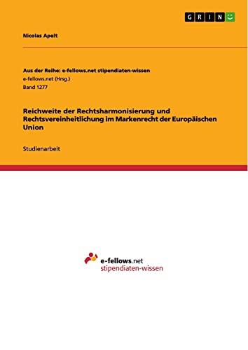 9783656965541: Reichweite der Rechtsharmonisierung und Rechtsvereinheitlichung im Markenrecht der Europ�ischen Union